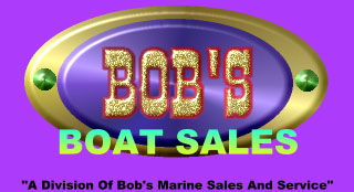 BOB'S MARINE SALES AND SERVICE- YOUR #1 DEALER IN OUTDOOR RECREATION!!!